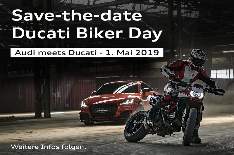 DUCATI BIKER DAY - AUDI MEETS DUCATI AM 01. MAI 2019